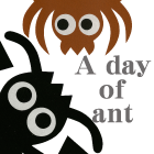A DAY OF ANT